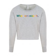 Who I Am Counts Long Sleeved Crop Grey Sweat